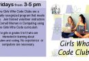 Girls Who Code – Fridays from 3 to 5 pm