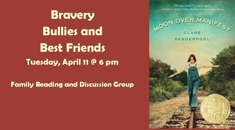 Bravery, Bullies and Best Friends – Tuesday, April 11 at 6 pm
