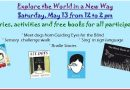 Explore the World in a Whole New Way – Saturday, May 13 from Noon to 2 pm