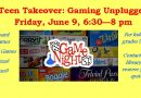 Gaming Unplugged – Friday, June 9 from 6:30 to 8 pm
