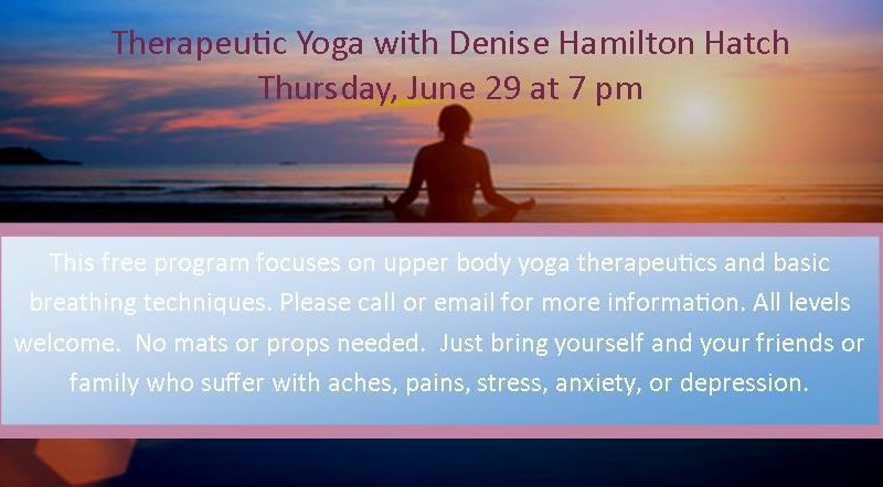 Therapeutic Yoga with Denise – Thursday, June 29 at 7 pm
