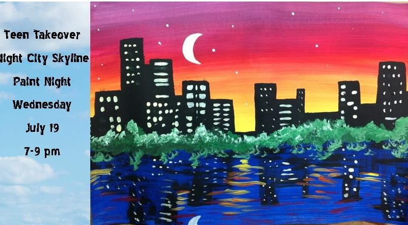 Teen Takeover, City Skyline, Paint Night