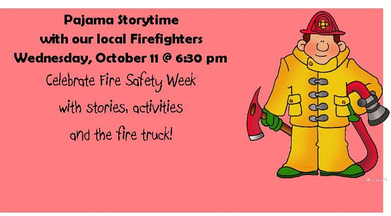 Pajama Storytime with local fire fighters- Wednesday, October 11 @ 6:30 pm