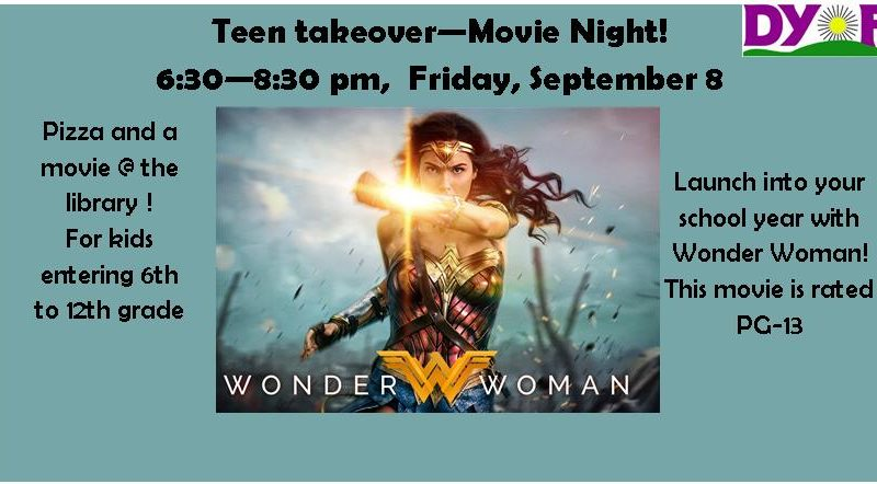 Teen Takeover, Movie Night, Wonder Woman