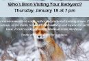 Who's Been Visiting Your Backyard? – Thursday, January 18 at 7 pm