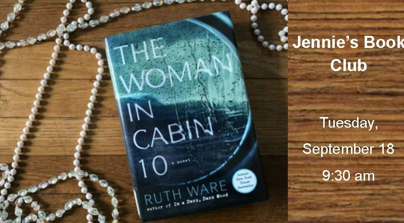 The Woman in Cabin 10, Jennie's Book Club Sept 18