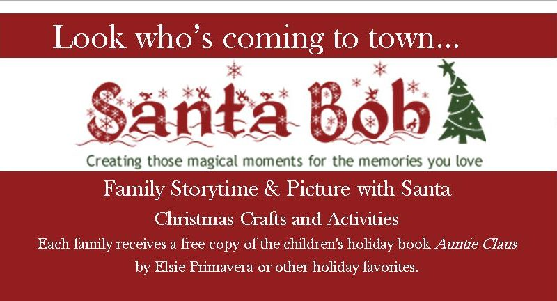 Santa Bob comes for Family Storytime and photos, Saturday December 1 at 3 pm