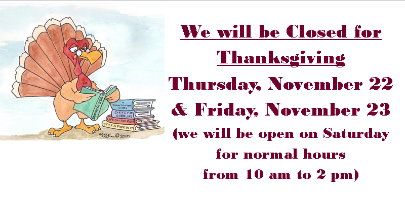 Closed for Thanksgiving November 22 & 23