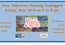 Teen Takeover: Gaming Unplugged