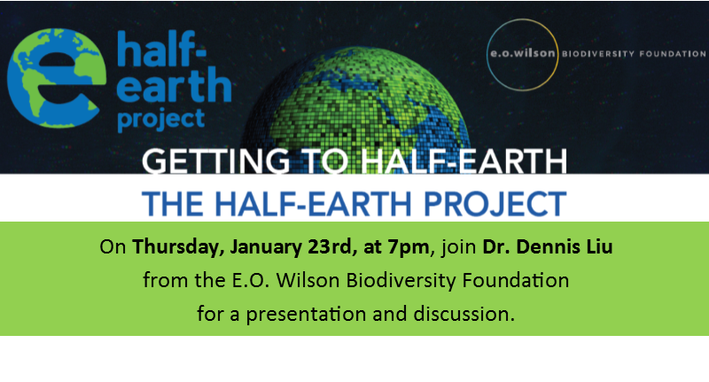 Getting to Half-Earth: A Discussion with Dr. Dennis Liu – January 23