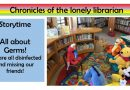 Chronicles of the Lonely Librarian- It's Storytime! All About Germs