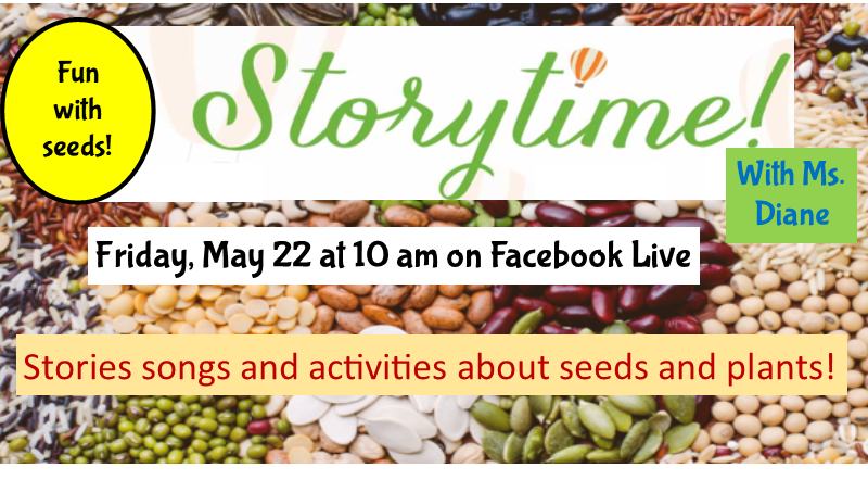 Storytime Live on Facebook- Friday May 22 at 10 am- SEEDS!