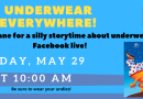 Storytime on Facebook Live- Underwear Everywhere!-Friday May 29 at 10 am