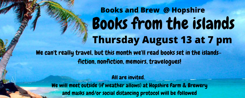 Books & Brew on Thursday, August 13 at 7 pm: A literary trip to the Islands!
