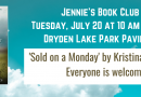 Jennie's Book Club- July 20 at 10 am – Sold on a Monday