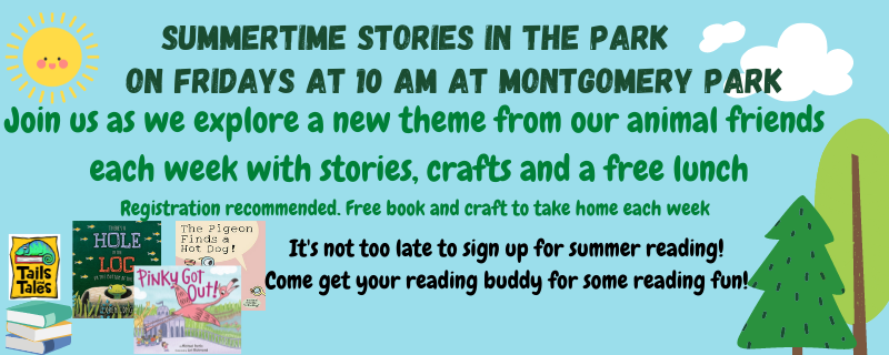 Summer 2021 Stories at the Park- Fridays at 10 am at Montgomery Park